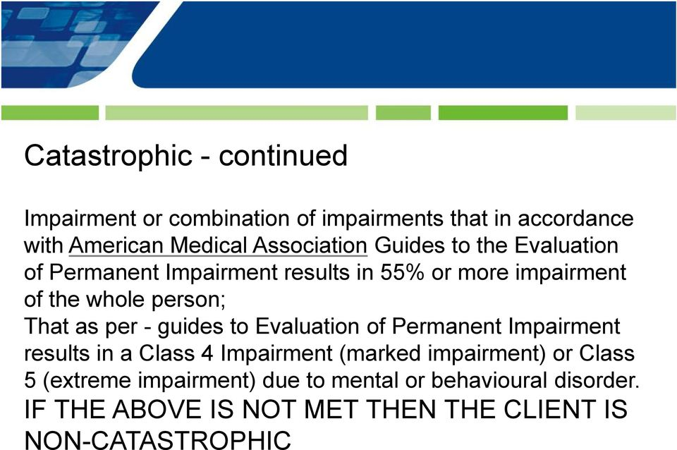 That as per - guides to Evaluation of Permanent Impairment results in a Class 4 Impairment (marked impairment) or
