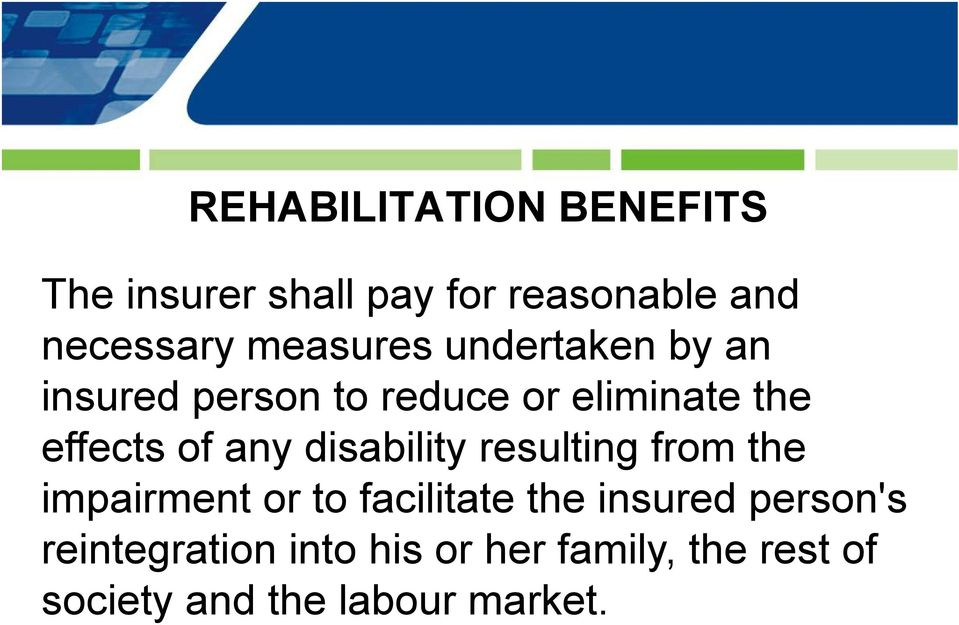 any disability resulting from the impairment or to facilitate the insured