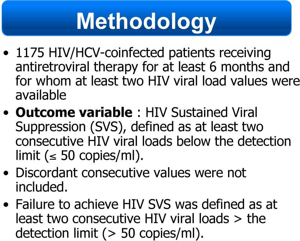 two consecutive HIV viral loads below the detection limit ( 50 copies/ml).
