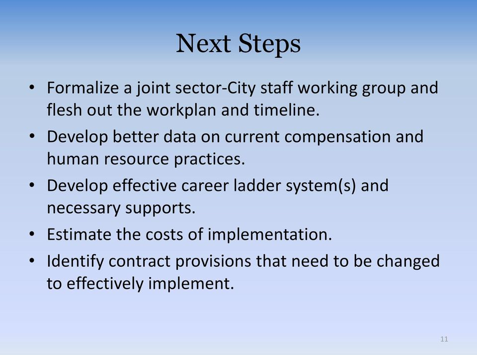 Develop effective career ladder system(s) and necessary supports.