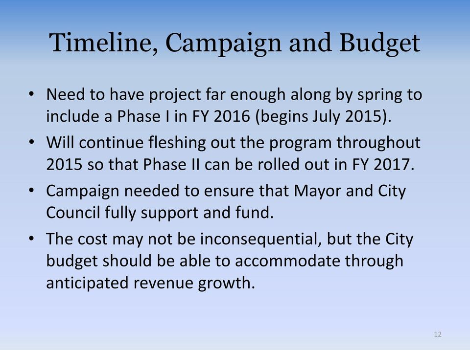 Will continue fleshing out the program throughout 2015 so that Phase II can be rolled out in FY 2017.