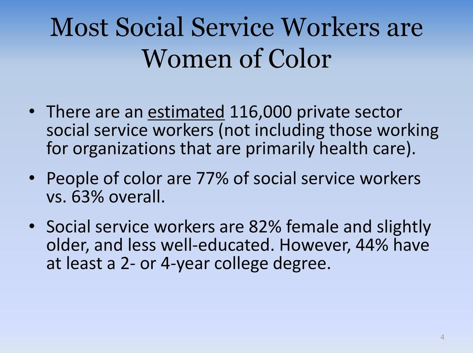 People of color are 77% of social service workers vs. 63% overall.