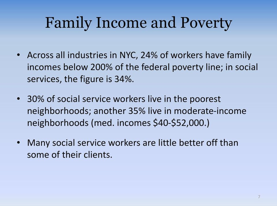 30% of social service workers live in the poorest neighborhoods; another 35% live in