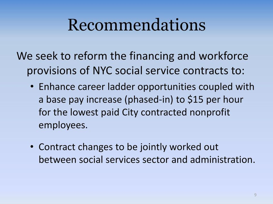increase (phased-in) to $15 per hour for the lowest paid City contracted nonprofit