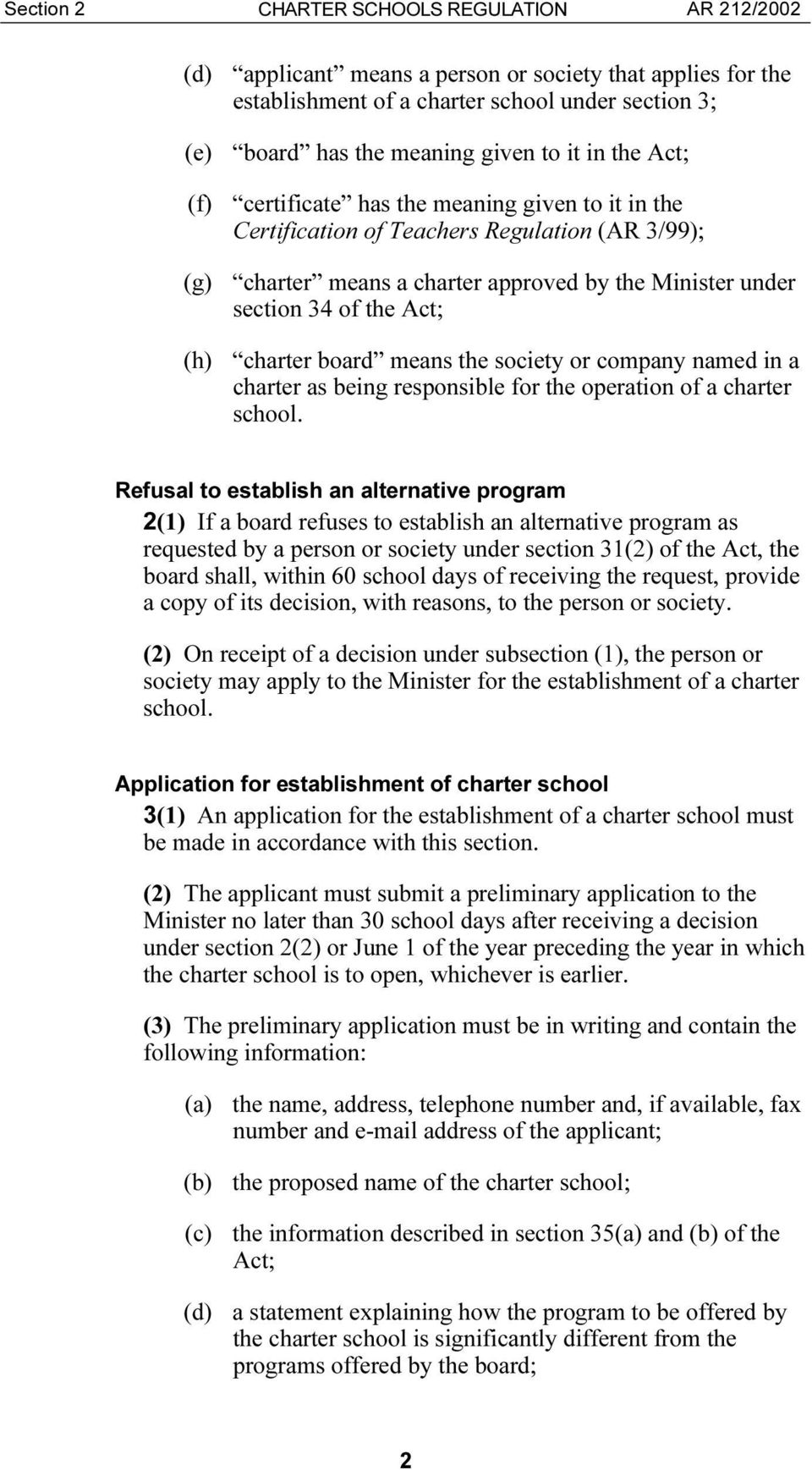 means the society or company named in a charter as being responsible for the operation of a charter school.