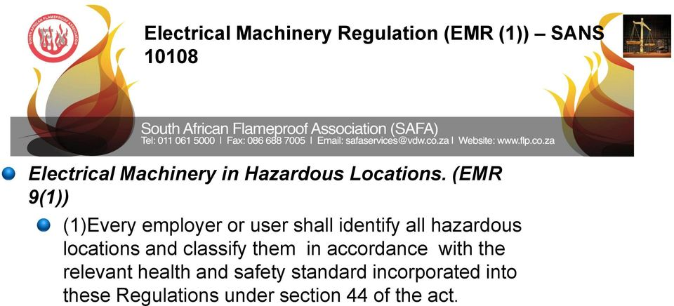 (EMR 9(1)) (1)Every employer or user shall identify all hazardous locations