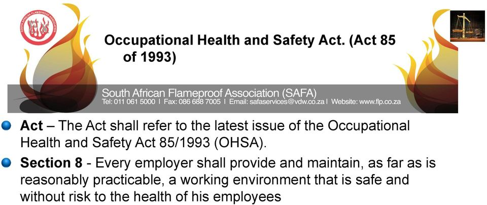Health and Safety Act 85/1993 (OHSA).