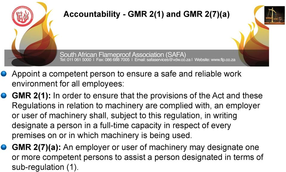 shall, subject to this regulation, in writing designate a person in a full-time capacity in respect of every premises on or in which machinery is