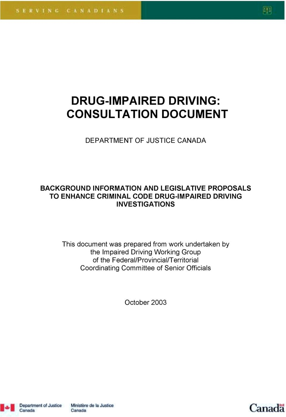 INVESTIGATIONS This document was prepared from work undertaken by the Impaired Driving