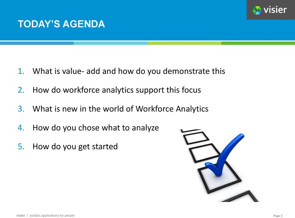How do workforce analytics support this focus 3.
