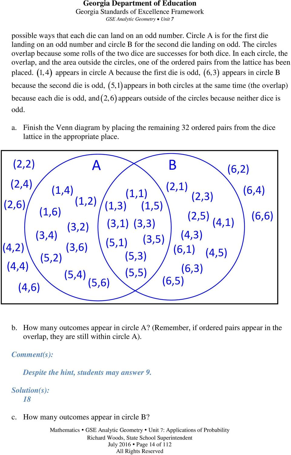In each circle, the overlap, and the area outside the circles, one of the ordered pairs from the lattice has been 6,3 appears in circle B placed.