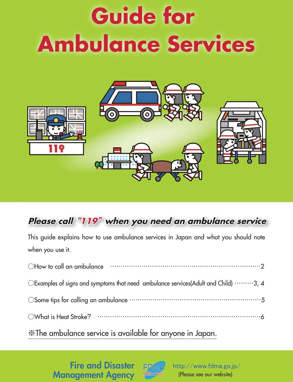 How to call an ambulance 2 Examples of signs and symptoms that need ambulance services(adult and Child) 3, 4 Some