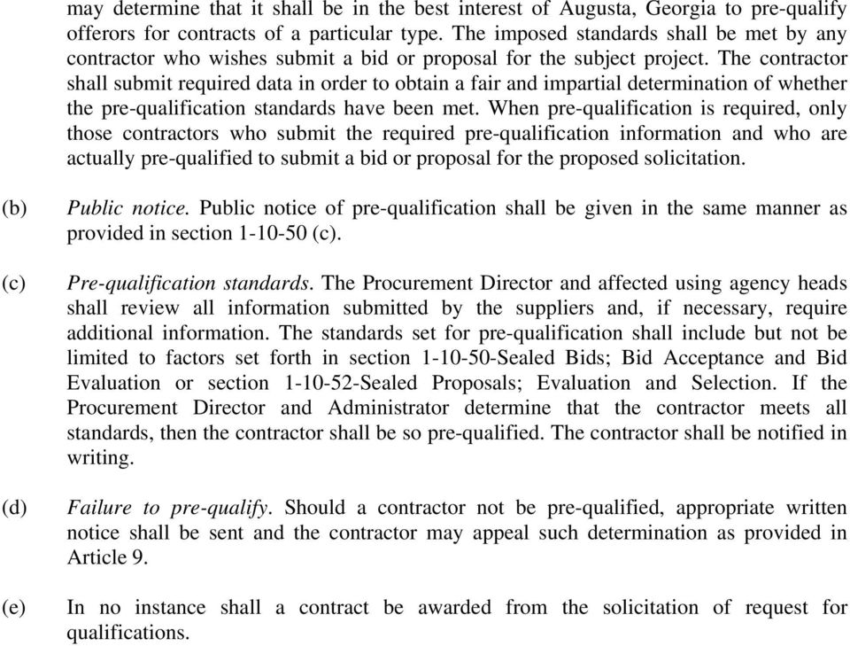 The contractor shall submit required data in order to obtain a fair and impartial determination of whether the pre-qualification standards have been met.