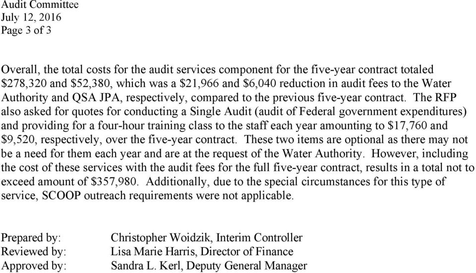 The RFP also asked for quotes for conducting a Single Audit (audit of Federal government expenditures) and providing for a four-hour training class to the staff each year amounting to $17,760 and