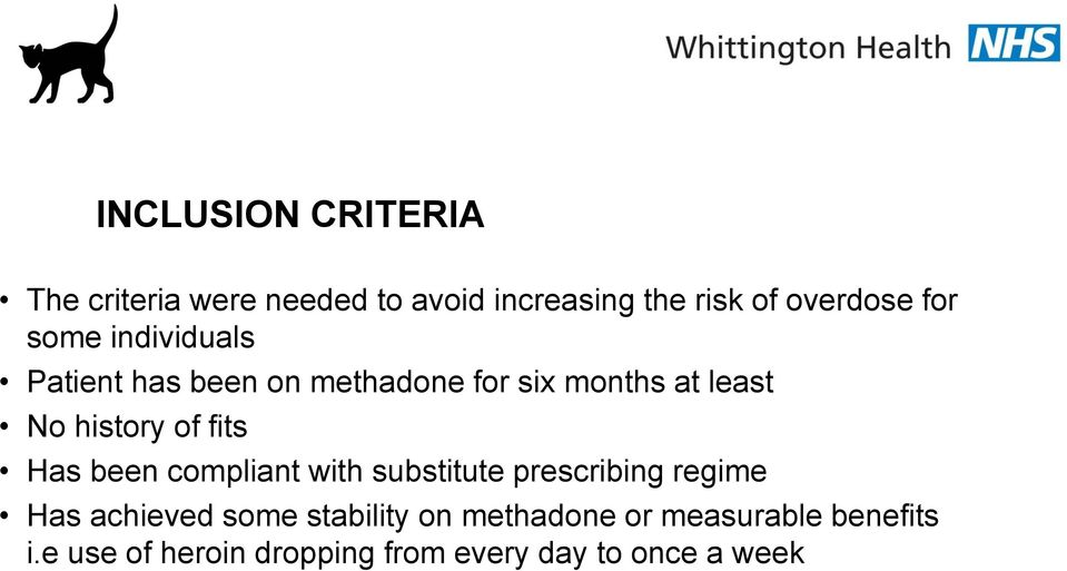 fits Has been compliant with substitute prescribing regime Has achieved some stability