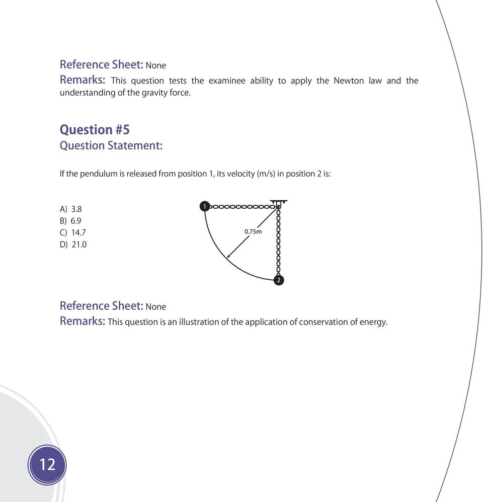 Question #5 If the pendulum is released from position 1, its velocity (m/s) in