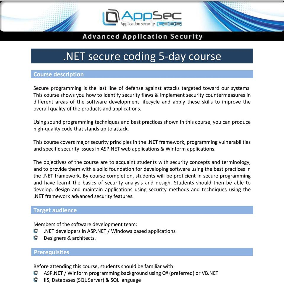 quality of the products and applications. Using sound programming techniques and best practices shown in this course, you can produce high-quality code that stands up to attack.