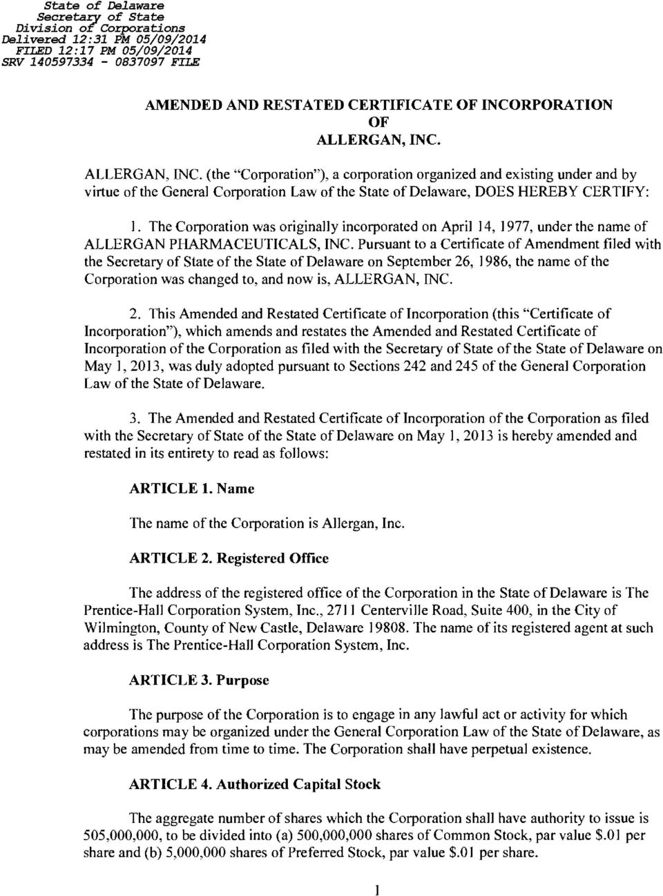 The Corporation was originally incorporated on April 14, 1977, under the name of ALLERGAN PHARMACEUTICALS, INC.
