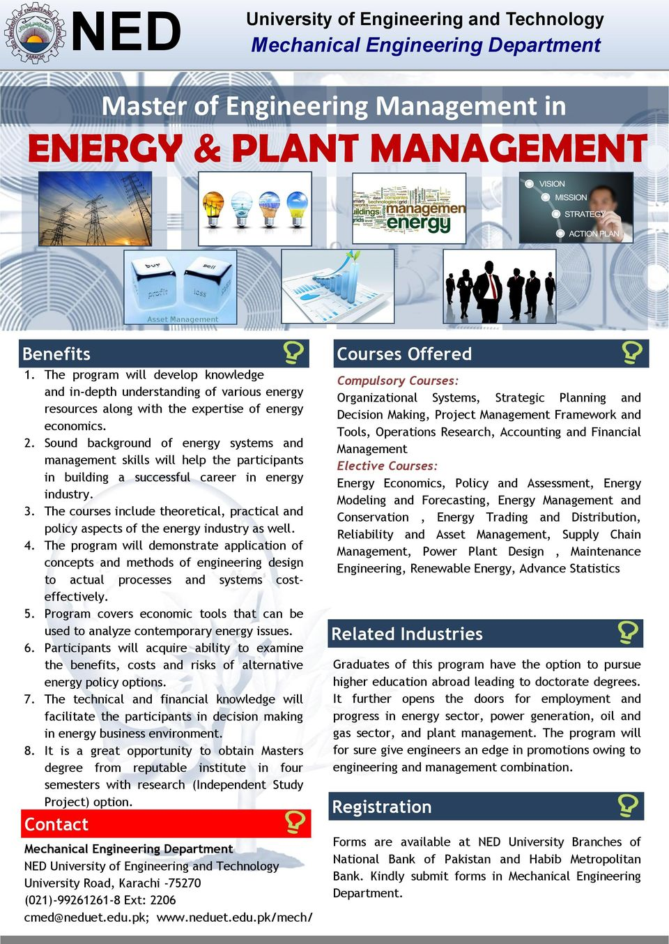 The courses include theoretical, practical and policy aspects of the energy industry as well. 4.