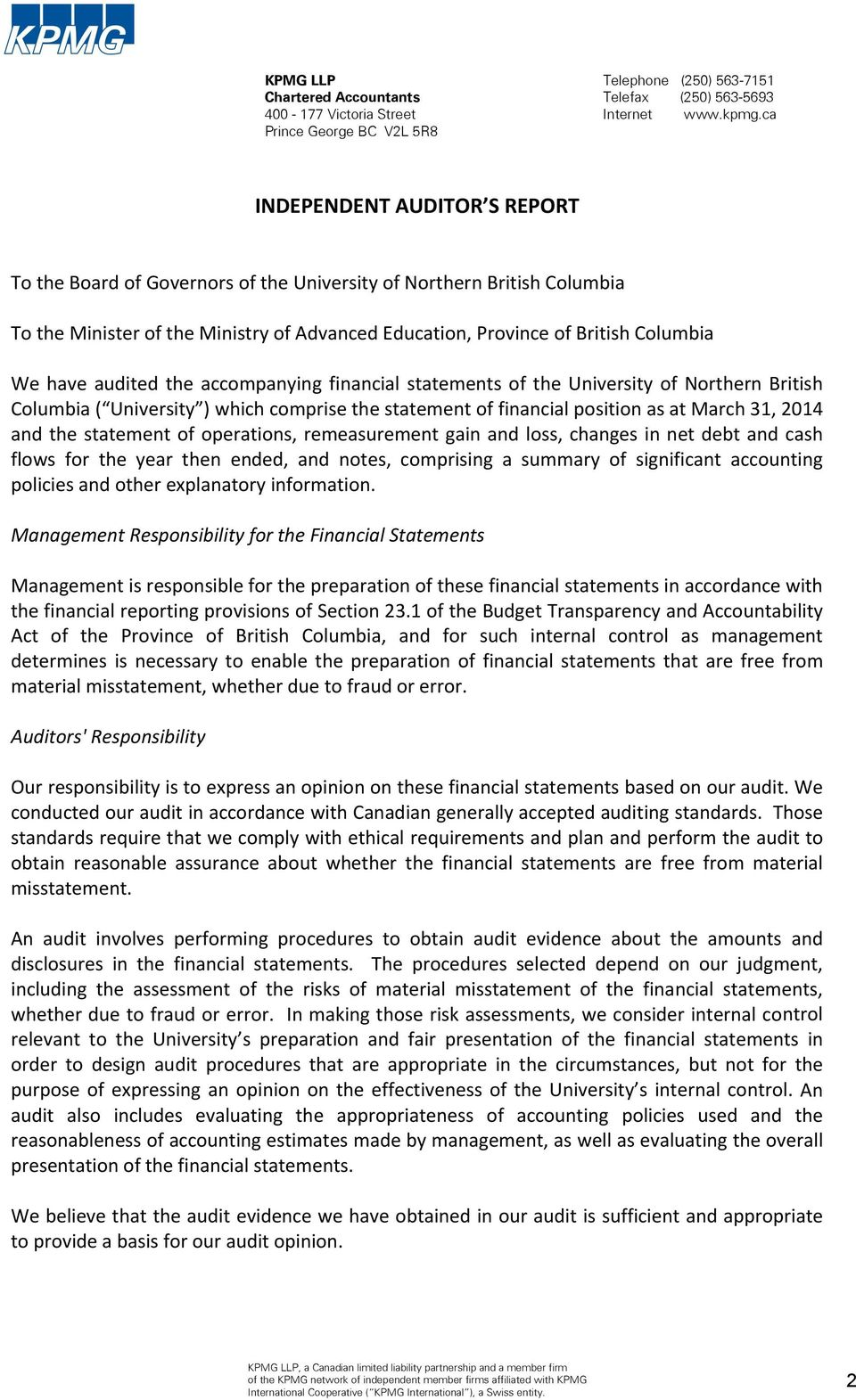 British Columbia We have audited the accompanying financial statements of the University of Northern British Columbia ( University ) which comprise the statement of financial position as at March 31,
