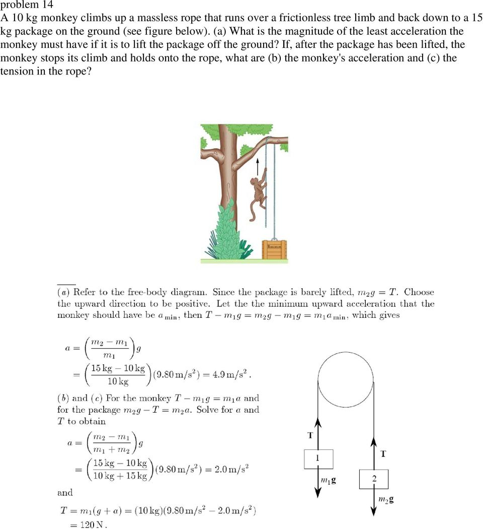 (a) What is the magnitude of the least acceleration the monkey must have if it is to lift the package off the
