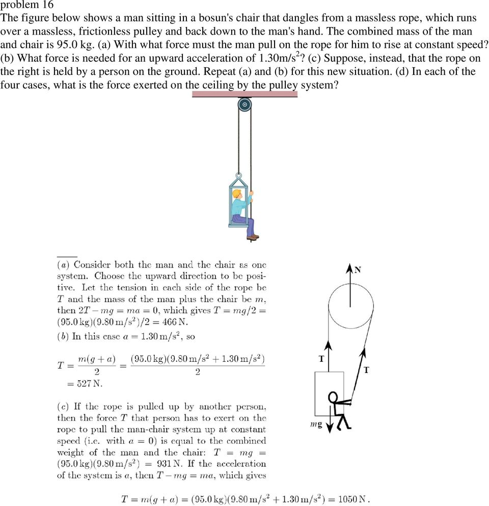 (a) With what force must the man pull on the rope for him to rise at constant speed? (b) What force is needed for an upward acceleration of 1.30m/s 2?