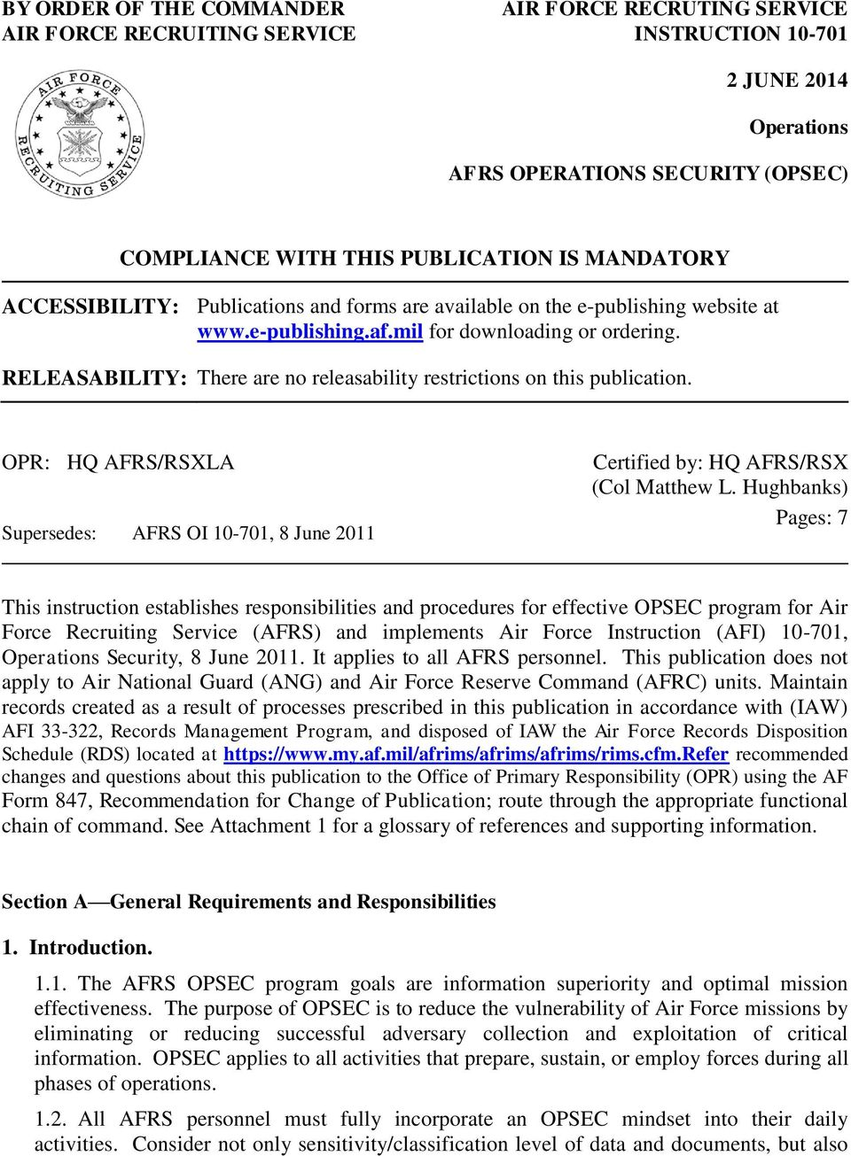 RELEASABILITY: There are no releasability restrictions on this publication. OPR: HQ AFRS/RSXLA Supersedes: AFRS OI 10-701, 8 June 2011 Certified by: HQ AFRS/RSX (Col Matthew L.