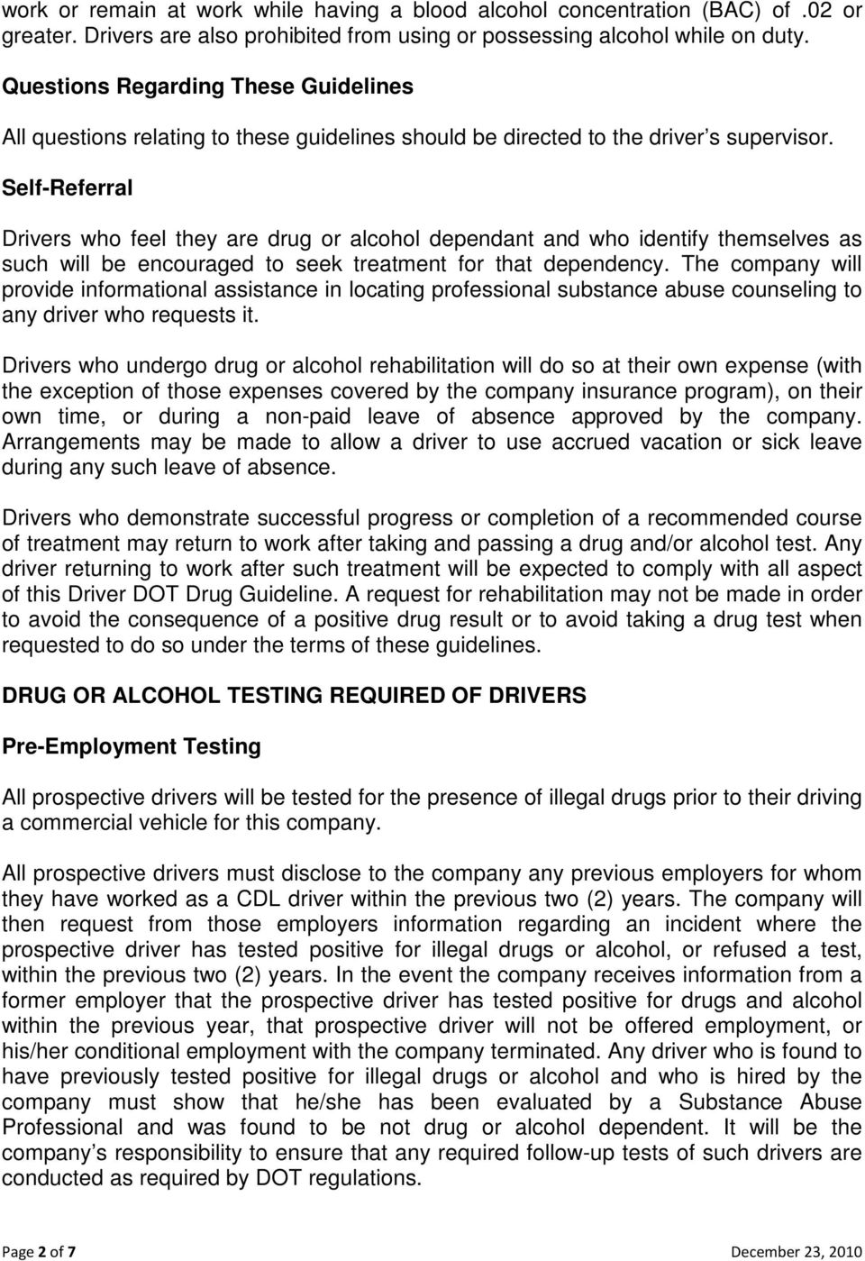 Self-Referral Drivers who feel they are drug or alcohol dependant and who identify themselves as such will be encouraged to seek treatment for that dependency.