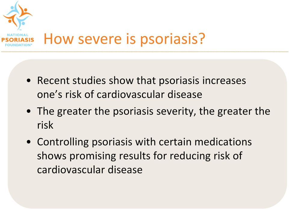 cardiovascular disease The greater the psoriasis severity, the