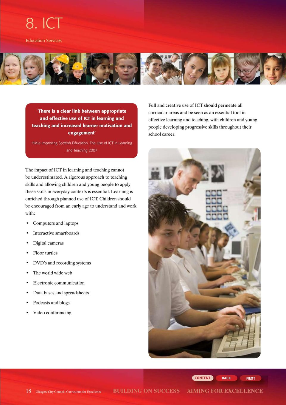 The Use of ICT in Learning and Teaching 2007 The impact of ICT in earning and teaching cannot be underestimated.