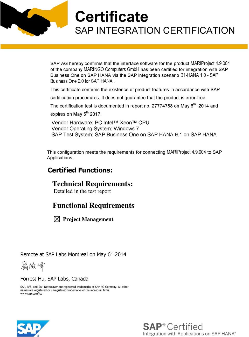 This certificate confirms the existence of product features in accordance with SAP certification procedures. It does not guarantee that the product is error-free.