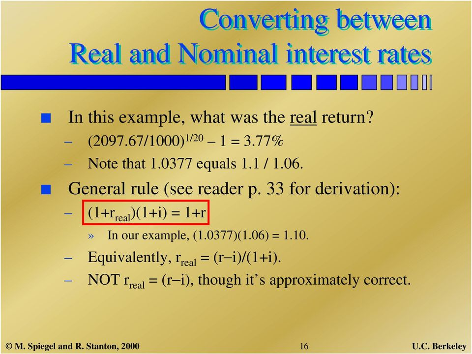 33 for derivation): (1+r real )(1+i) = 1+r» In our example, (1.0377)(1.06) = 1.10.