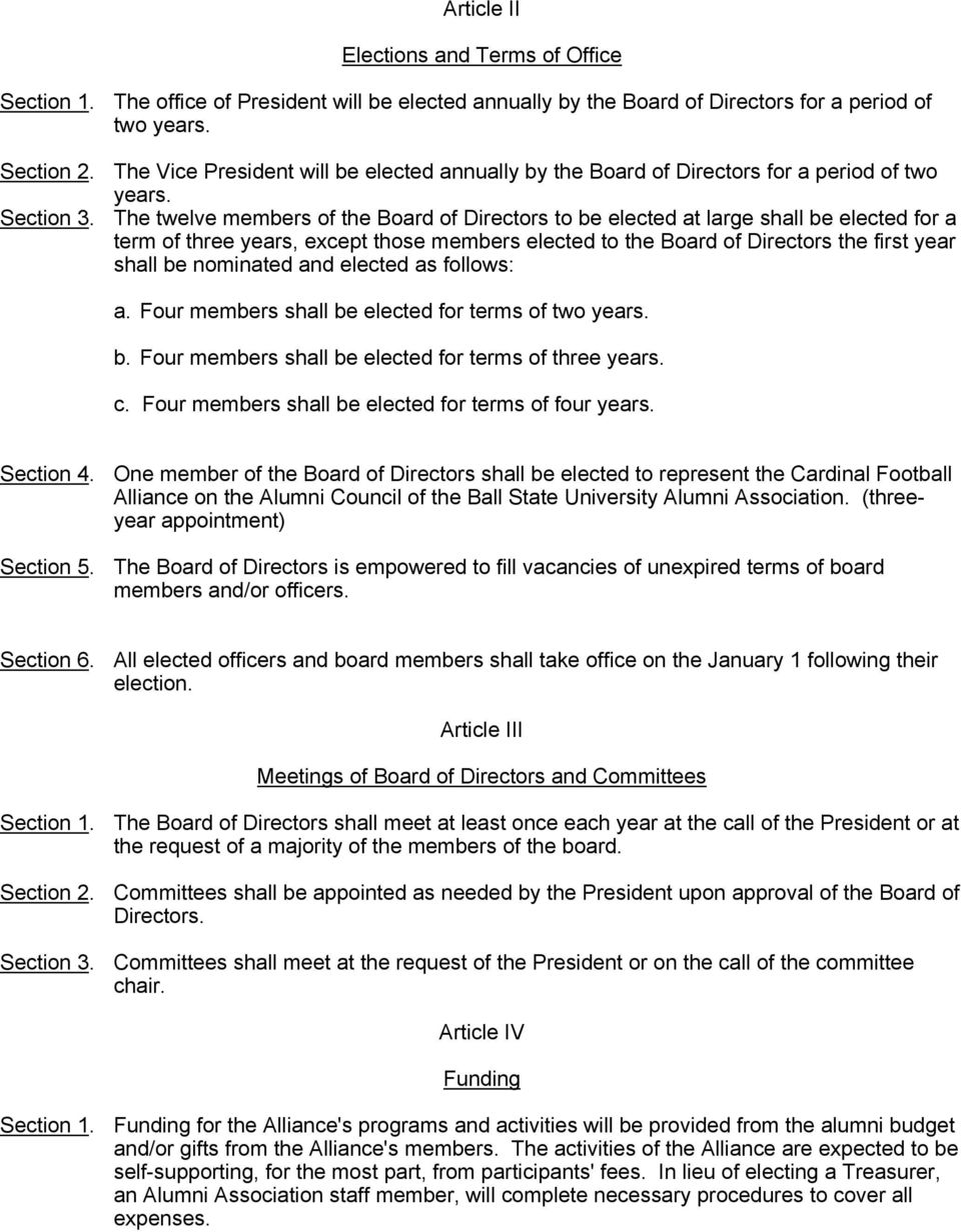The twelve members of the Board of Directors to be elected at large shall be elected for a term of three years, except those members elected to the Board of Directors the first year shall be