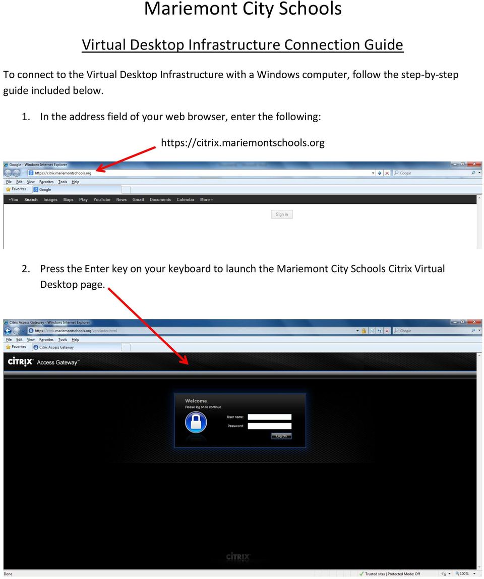 In the address field of your web browser, enter the following: https://citrix.mariemontschools.