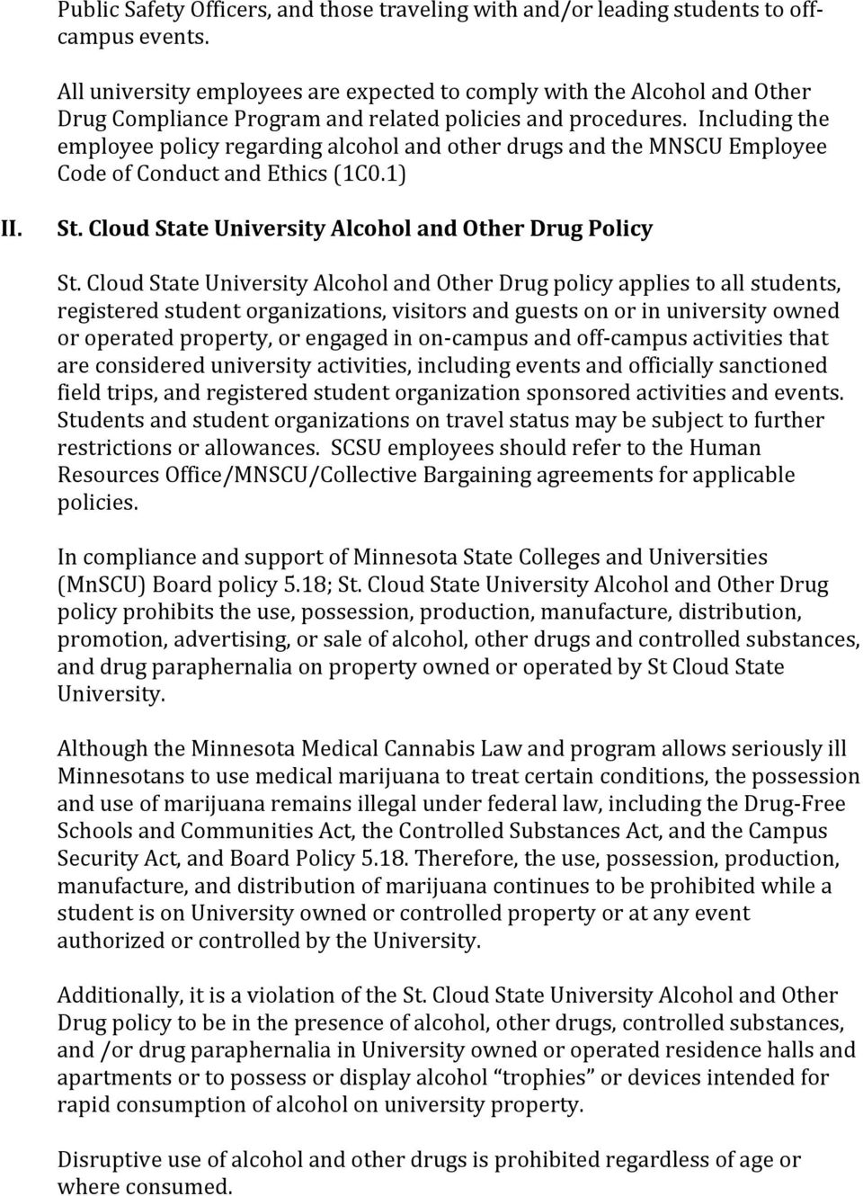 Including the employee policy regarding alcohol and other drugs and the MNSCU Employee Code of Conduct and Ethics (1C0.1) II. St. Cloud State University Alcohol and Other Drug Policy St.
