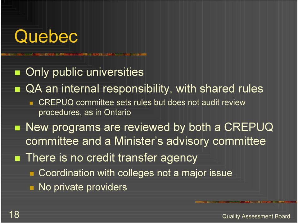 New programs are reviewed by both a CREPUQ committee and a Minister s advisory committee!