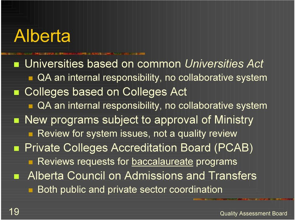 New programs subject to approval of Ministry! Review for system issues, not a quality review!
