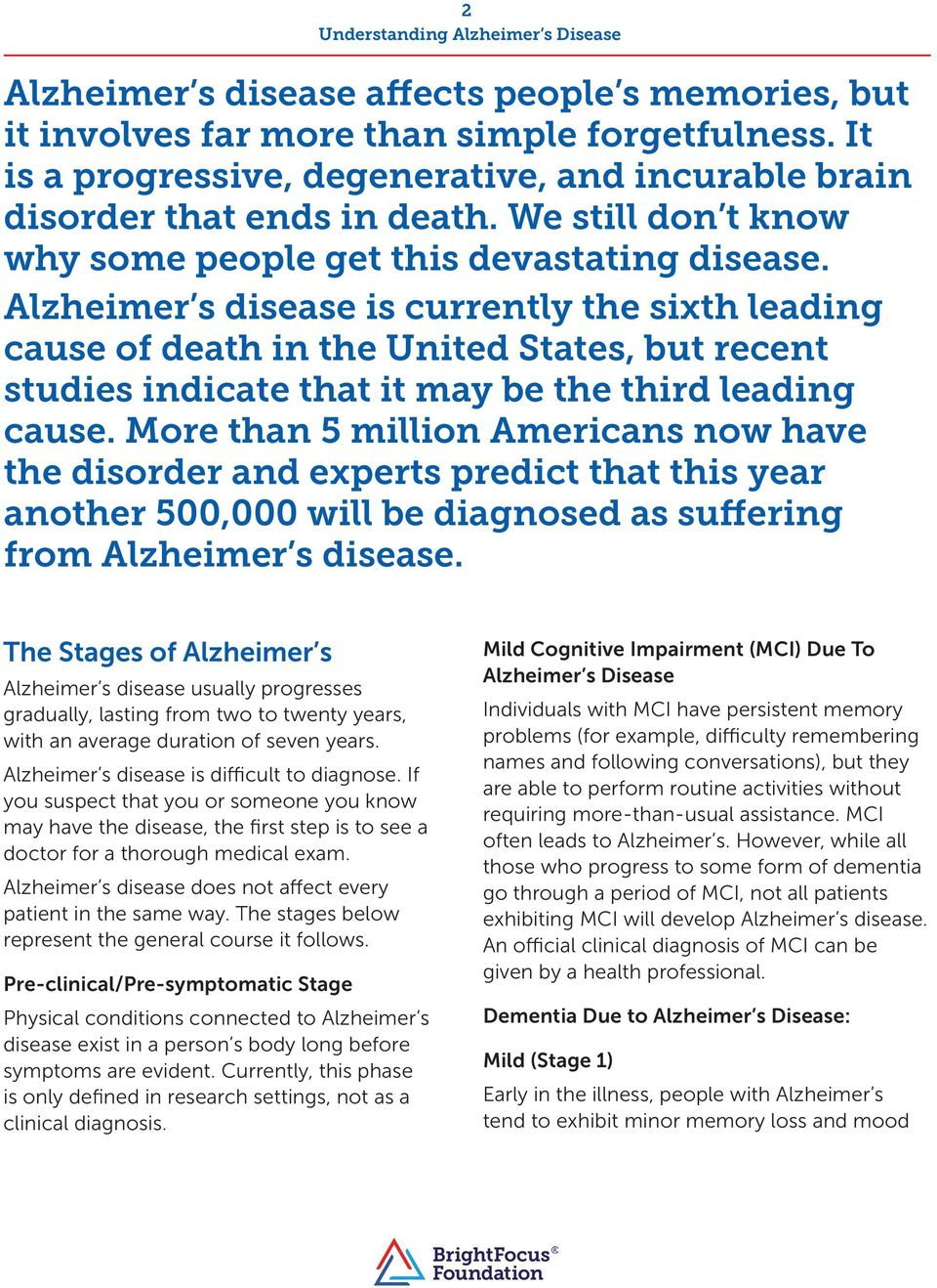 Alzheimer s disease is currently the sixth leading cause of death in the United States, but recent studies indicate that it may be the third leading cause.