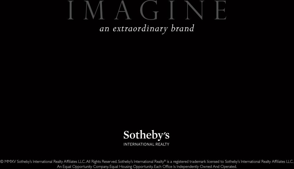Sotheby s International Realty is a registered trademark licensed to Sotheby s