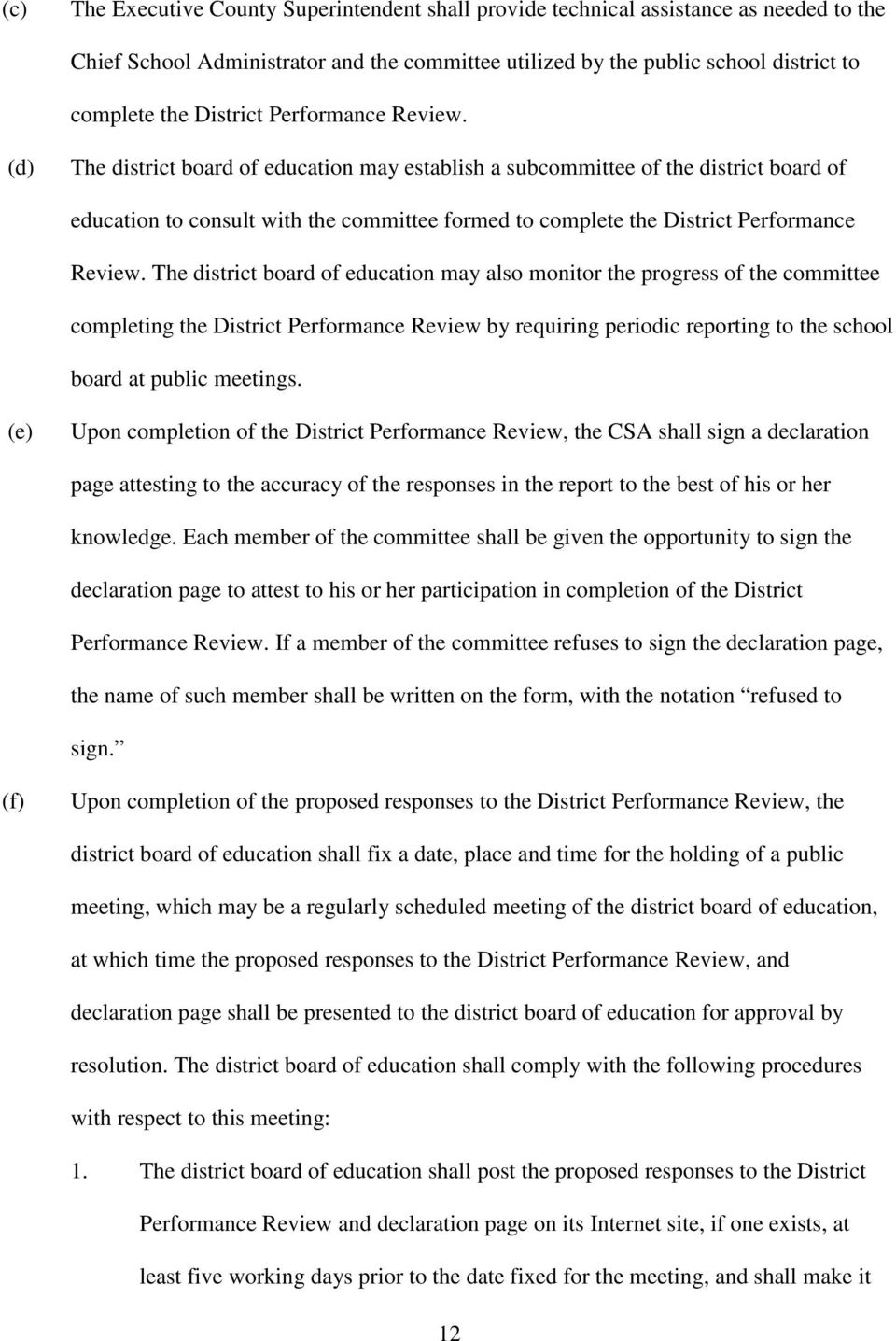 (d) The district board of education may establish a subcommittee of the district board of education to consult with the committee formed to complete the  The district board of education may also
