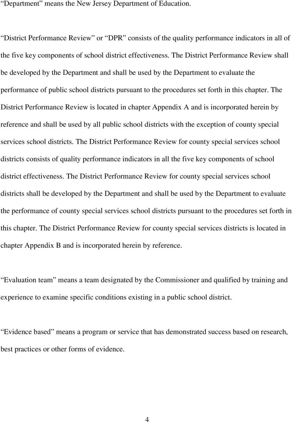 The District Performance Review shall be developed by the Department and shall be used by the Department to evaluate the performance of public school districts pursuant to the procedures set forth in