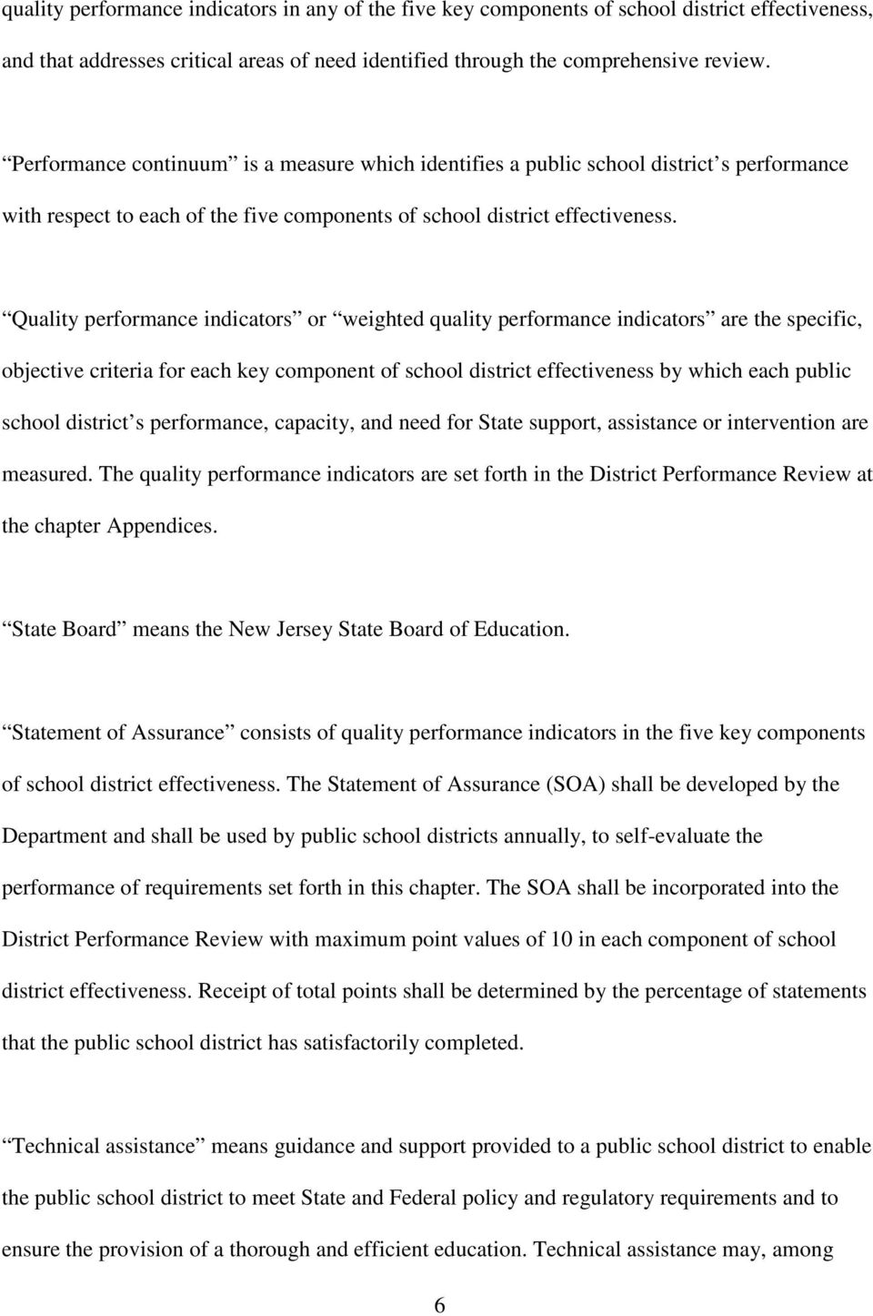 Quality performance indicators or weighted quality performance indicators are the specific, objective criteria for each key component of school district effectiveness by which each public school