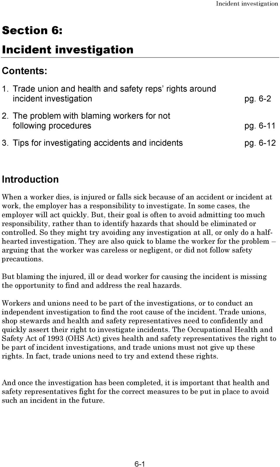 6-12 Introduction When a worker dies, is injured or falls sick because of an accident or incident at work, the employer has a responsibility to investigate.