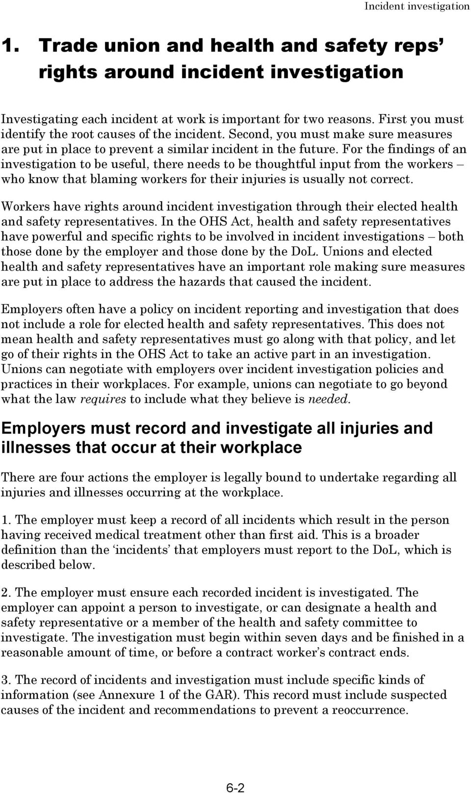 For the findings of an investigation to be useful, there needs to be thoughtful input from the workers who know that blaming workers for their injuries is usually not correct.