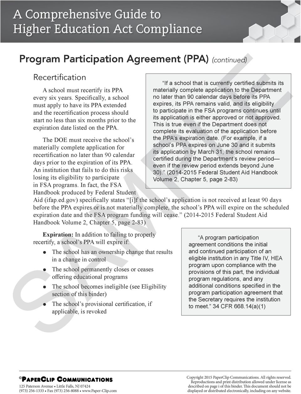 Specifically, a school no later than 90 calendar days before its PPA must apply to have its PPA extended expires, its PPA remains valid, and its eligibility and the recertification process should to