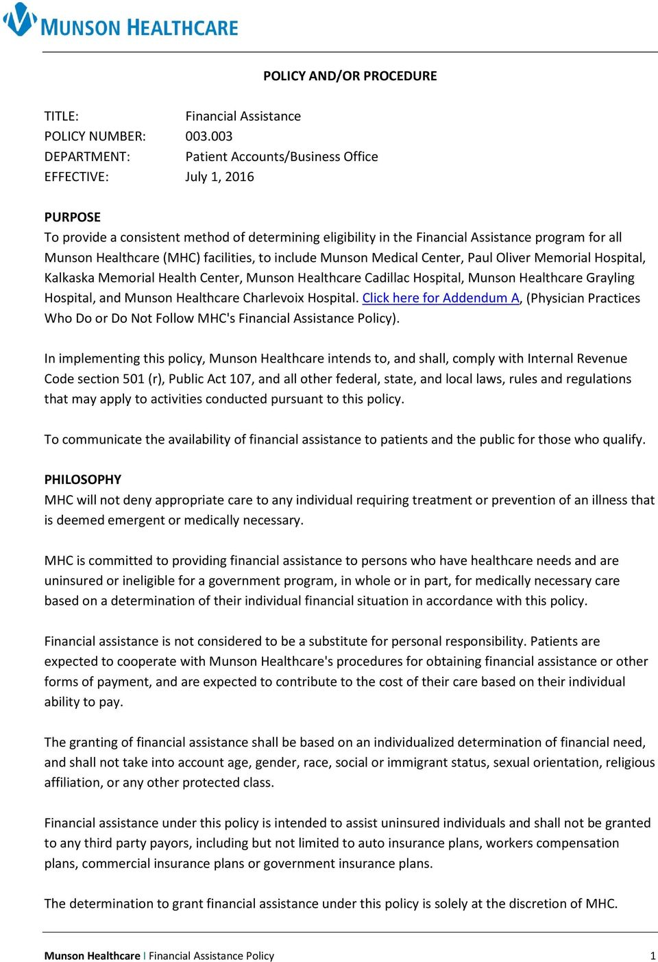 Healthcare (MHC) facilities, to include Munson Medical Center, Paul Oliver Memorial Hospital, Kalkaska Memorial Health Center, Munson Healthcare Cadillac Hospital, Munson Healthcare Grayling