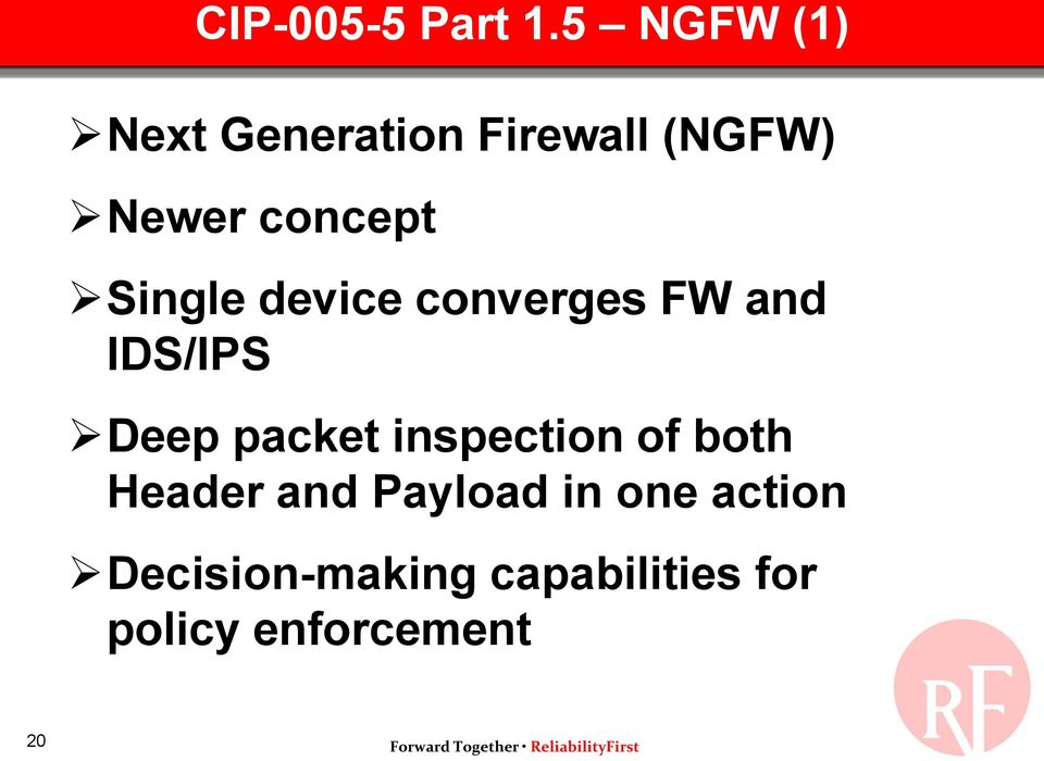 Single device converges FW and IDS/IPS Deep packet