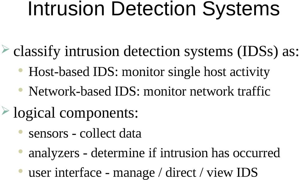 monitor network traffic logical components: sensors - collect data