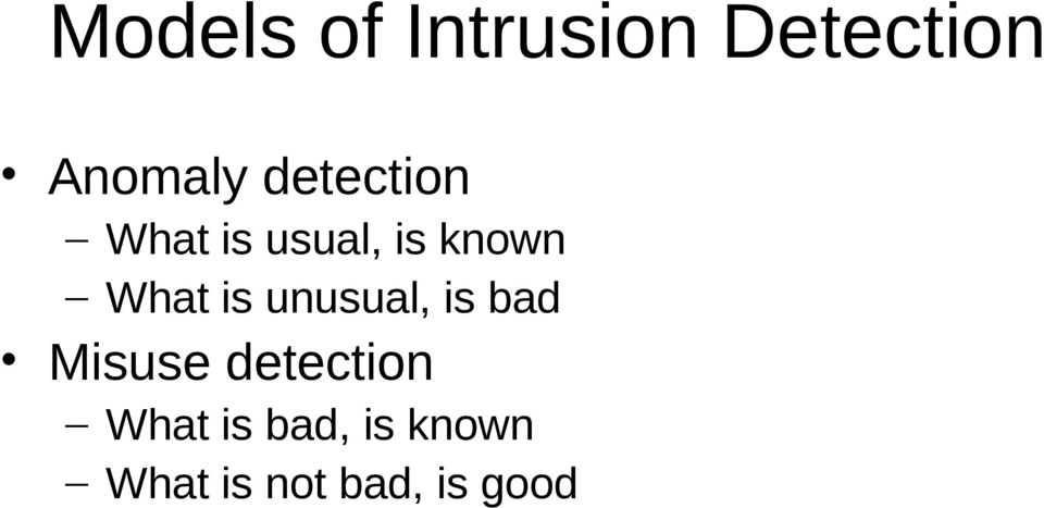 is unusual, is bad Misuse detection