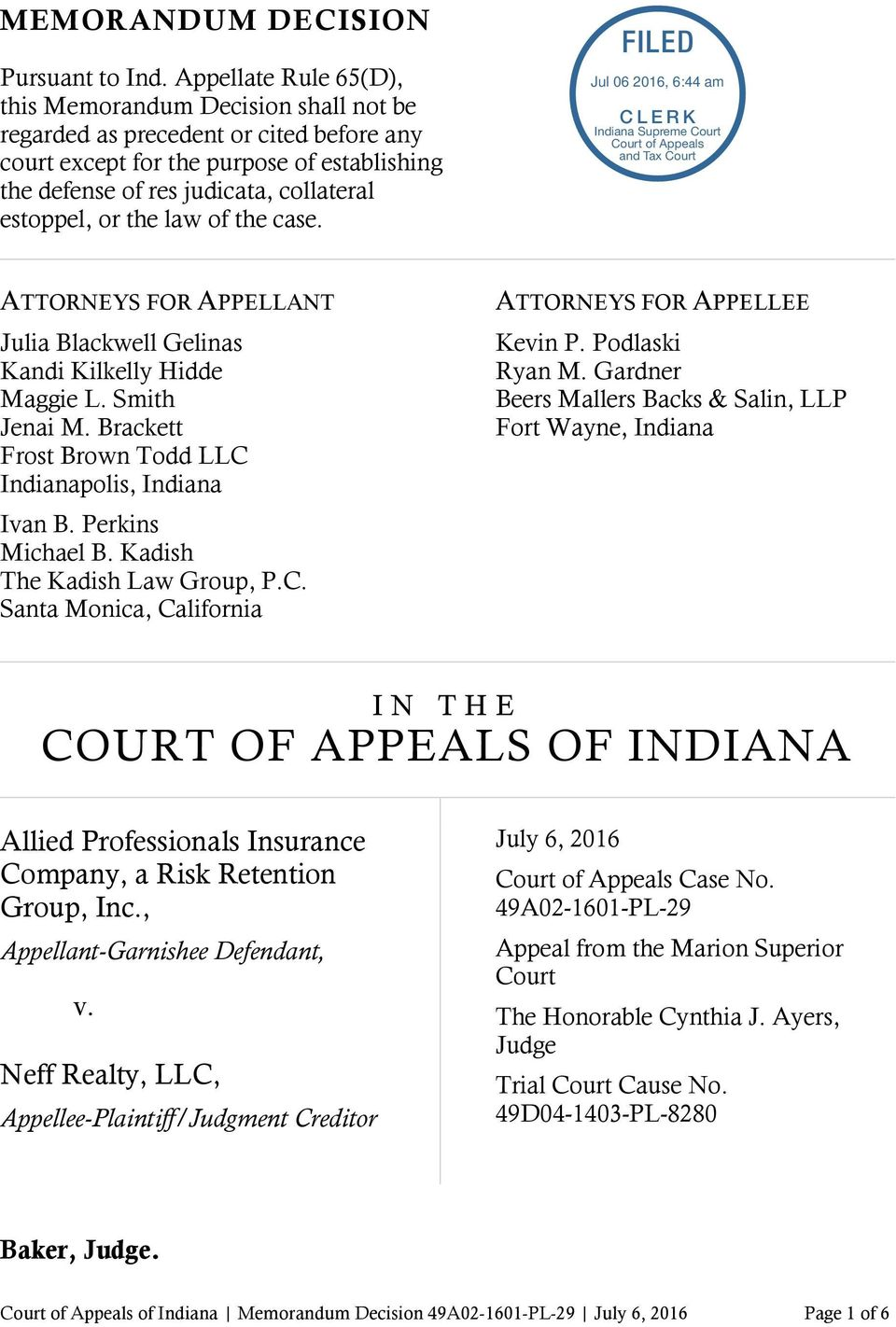 the law of the case. ATTORNEYS FOR APPELLANT Julia Blackwell Gelinas Kandi Kilkelly Hidde Maggie L. Smith Jenai M. Brackett Frost Brown Todd LLC Indianapolis, Indiana Ivan B. Perkins Michael B.